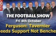 Ferguson-Tavernier-Needs-Support-Not-Benched-The-Football-Show-Fri-4th-October-2019.
