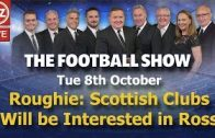 Roughie-Scottish-Clubs-Will-be-Interested-in-Jack-Ross-The-Football-Show-Tues-8th-October-2019.