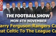 Barry-Ferguson-Rangers-can-beat-Celtic-to-the-League-Cup-The-Football-Show-Mon-4th-Nov-2019.