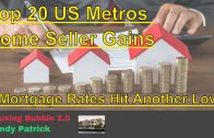 Housing-Bubble-2.0-Top-20-US-Metros-Home-Seller-Gains-Mortgage-Rates-Hit-Another-Low