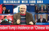 Chinese-Virus-instead-of-Coronavirus-President-Trumps-insistence-Tahir-Gora-Commentary-TAGTV