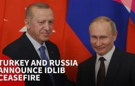 Turkey and Russia announce Idlib ceasefire