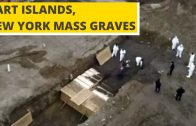 HART ISLANDS, NEW YORK MASS GRAVES COVID 19 VIRUS OUTBREAK