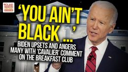 You-Aint-Black-…-Biden-Upsets-And-Angers-Many-With-Cavalier-Comment-On-The-Breakfast-Club